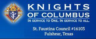 Knights of Columbus – St. Faustina Council 16103, Fulshear, TX